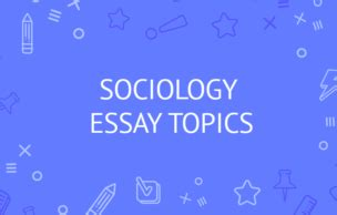 Ideas for a research paper for sociology
